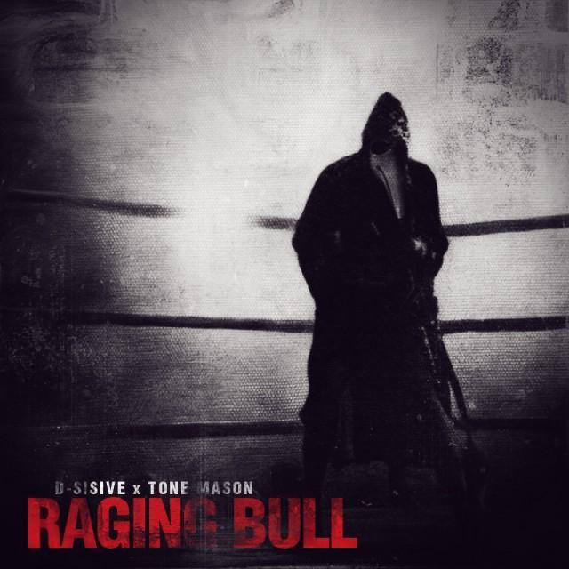D-Sisive & Tone Mason - Raging Bull EP