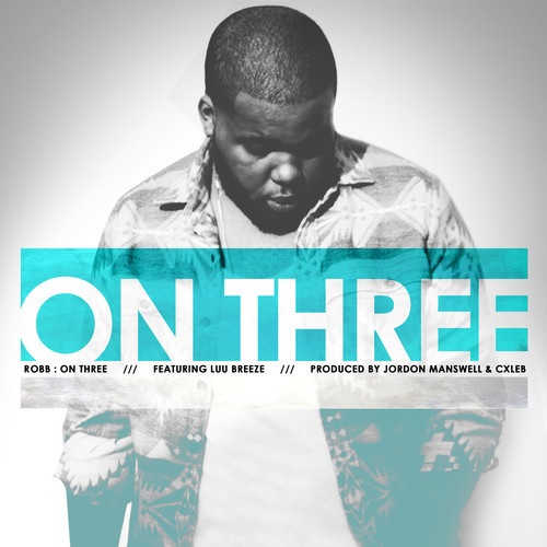 Robb ft. Luu Breeze - On Three