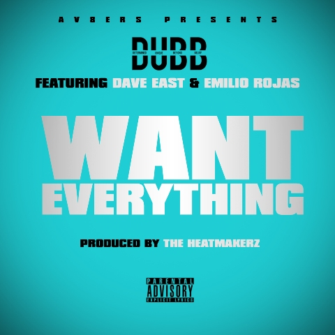 DUBB x Dave East x Emilio Rojas - Want Everything (Cover Art)