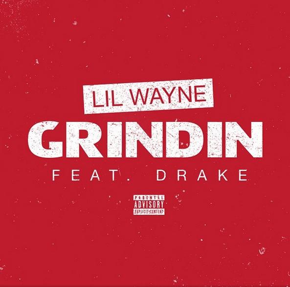 Lil WayneDrakeGrindin