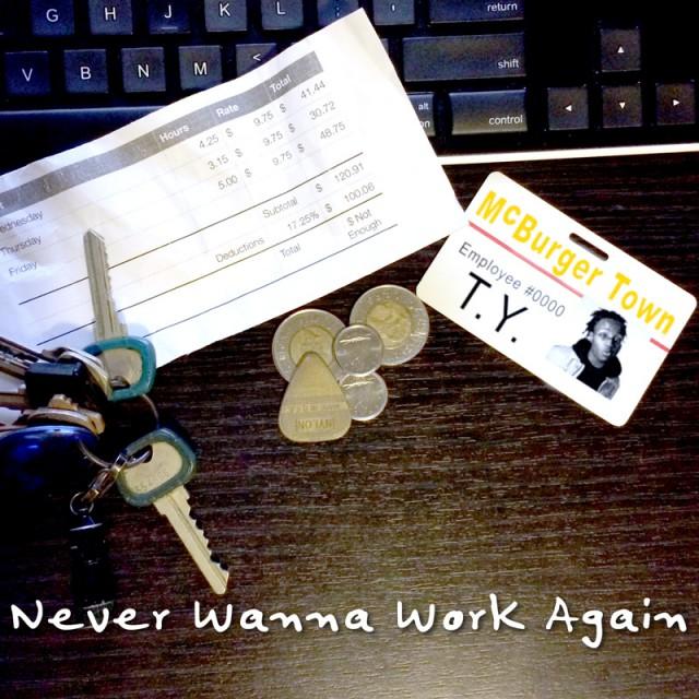 never_wanna_work_again