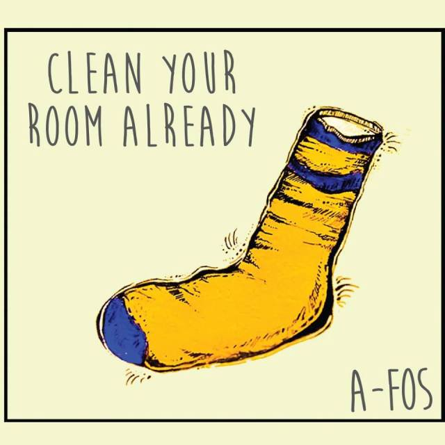 A-Fos - Clean Your Room Already