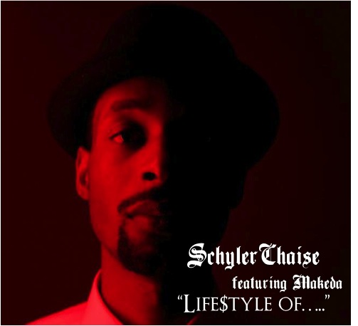 Audio] Schyler Chaise ft  Makeda - Life$tyle Of    (Prod: J