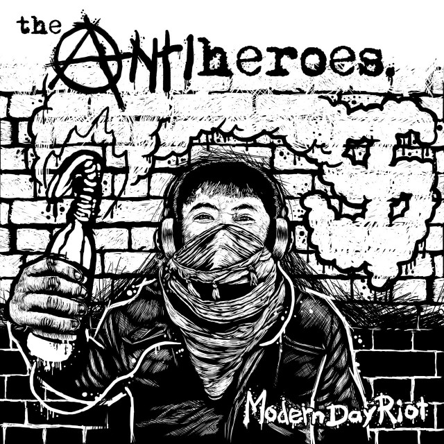 The Antiheroes - Modern Day Riot