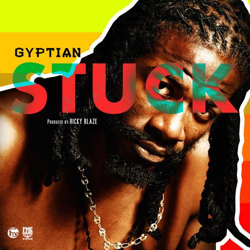 Gyptian Stuck