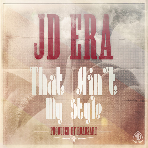 JD Era - That Ain't My Style (Prod. By RoadsArt)