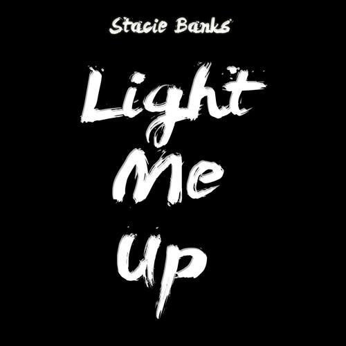 Stacie Banks Light Me Up