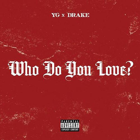 YG ft. Drake who do you love