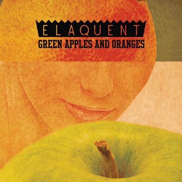 Elaquent - Green Apples and Oranges