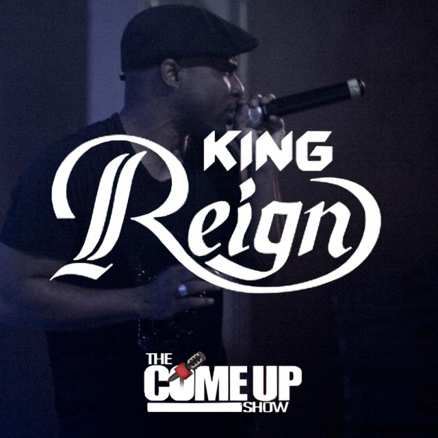 King Reign Podcast on The Come Up Show