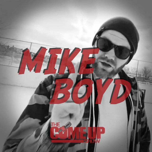 Mike Boyd Podcast on The Come Up Show