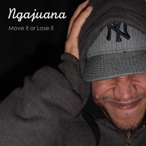 Ngajuana - Move It Or Lose It