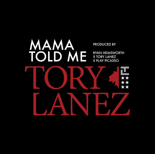 Tory Lanez Mama Told Me