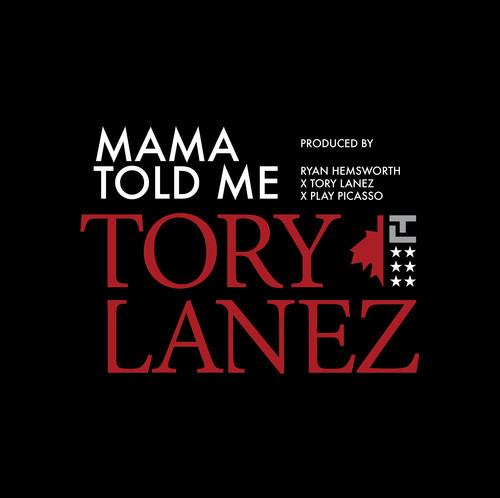 Tory Lanez Mama Told Me