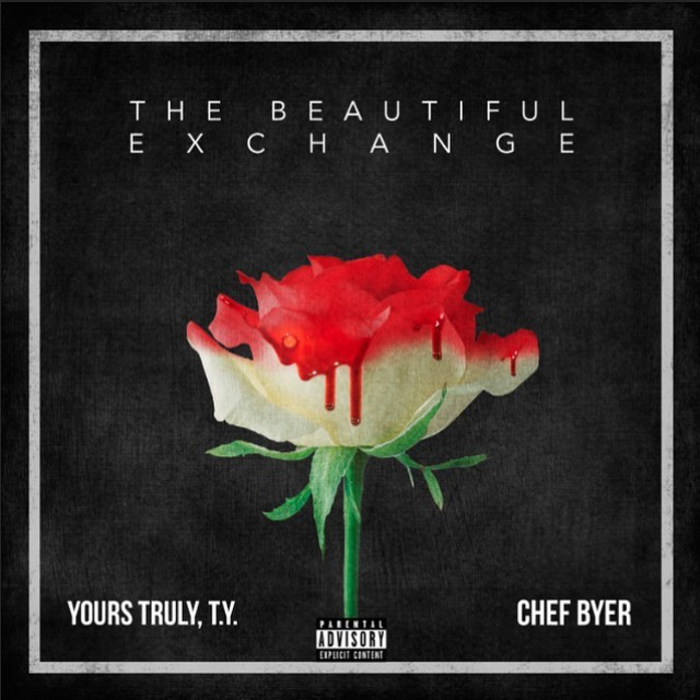 Yours Truly, T.Y. & Chef Byer - The Beautiful Exchange